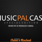 Dj Ronaldo Cabral – Music PAL Cast #06