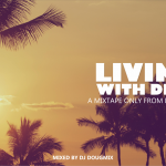 DJ DOUGMIX – LIVING WITH DEEP #02 [MIXTAPE]