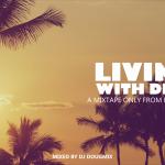 DJ DOUGMIX – LIVING WITH DEEP #02 [MIXTAPE]